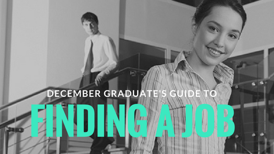A December Graduate's Guide to Finding a Job