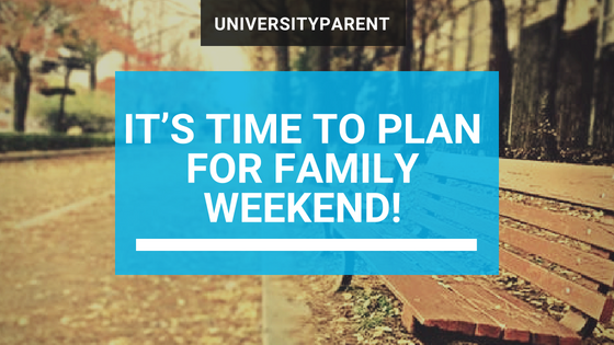 It's time to plan for Family Weekend!