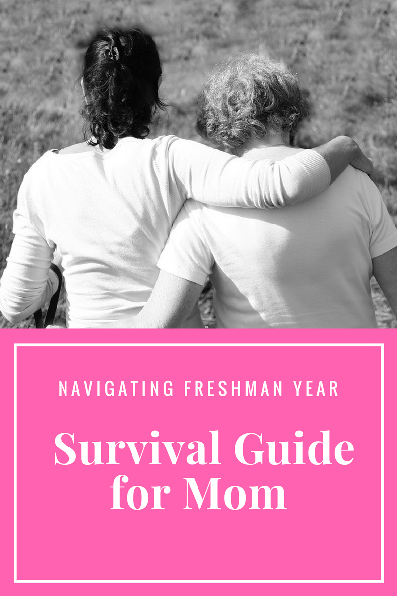 Navigating Her Freshman Year: A Survival Guide for Mom
