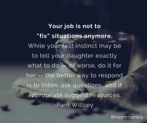 your job is not to fix situations anymore