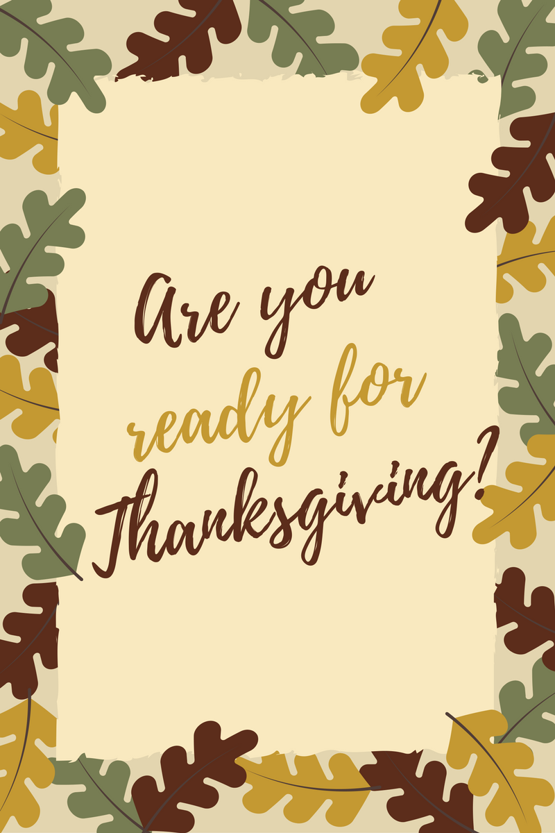 Thanksgiving is coming up! What are you most looking forward to?
