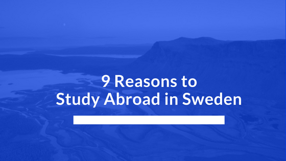 9 Reasons to Study Abroad in Sweden