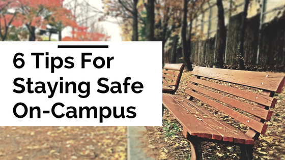 6 Tips For Staying Safe On-Campus