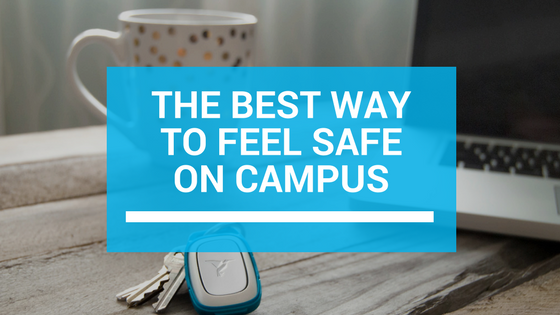 The Best Way To Feel Safe On Campus