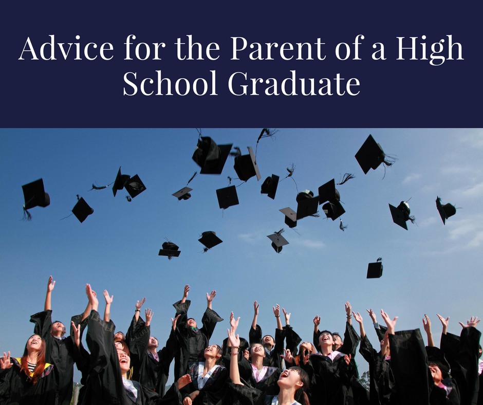 Advice For The Parent Of A High School Grad