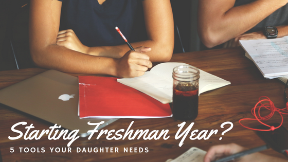 The Top Tools Your Daughter Needs To Navigate College