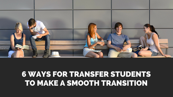 6 Ways for Transfer Students To Make a Smooth Transition