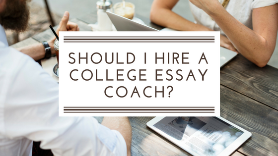 Should I Hire A College Essay Coach?