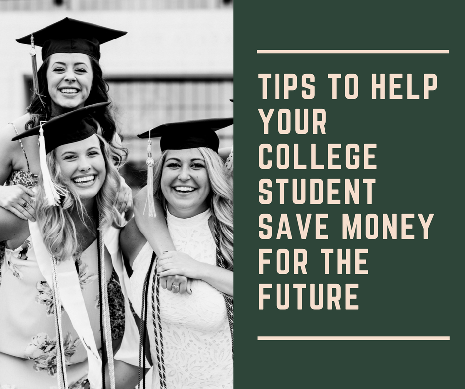 Tips to Help Your College Student Save Money for the Future