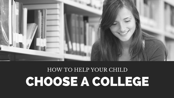 How to Help Your Child Choose a College