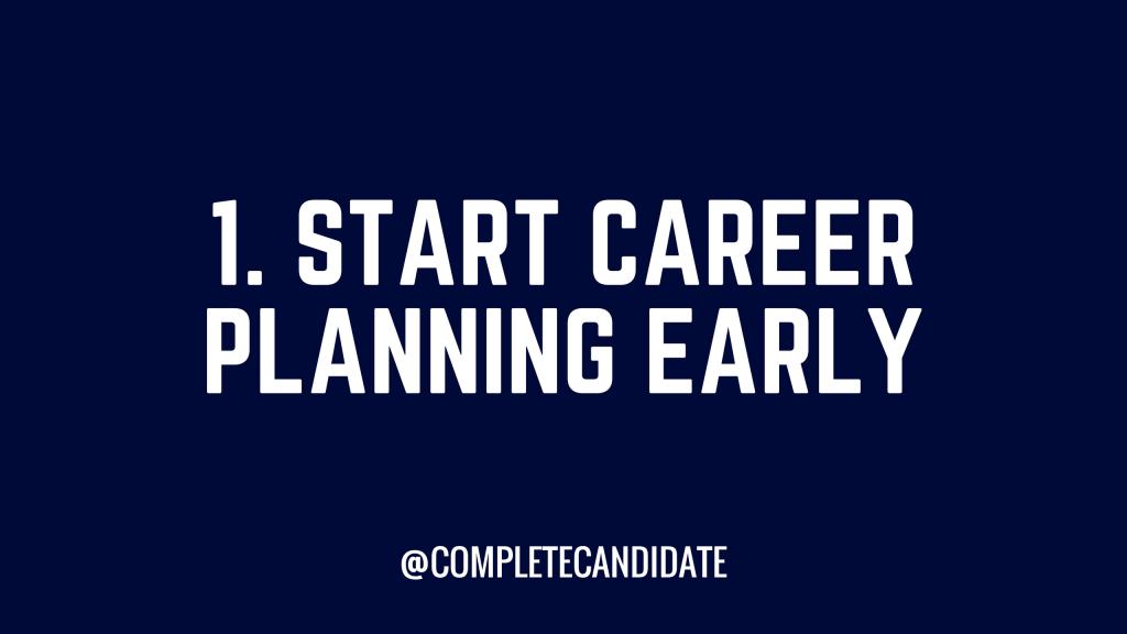 Start career planning early