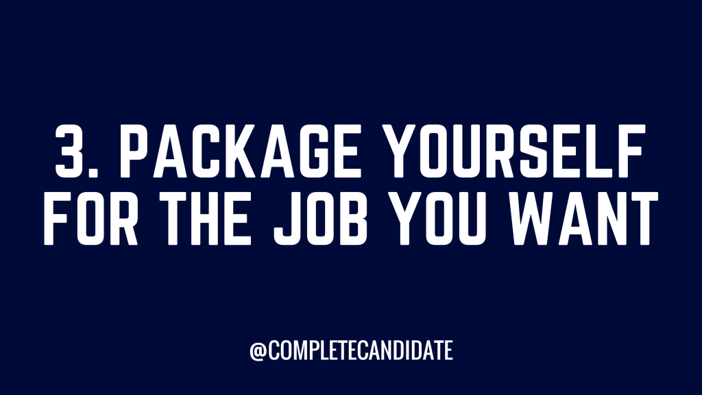 package yourself for the job you want