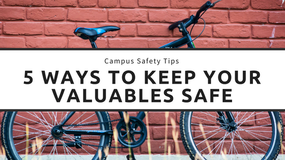 Campus Safety Tip:  How to Protect Your Property