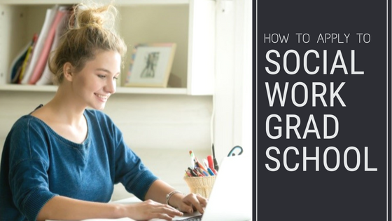 How to Apply to Social Work Grad School