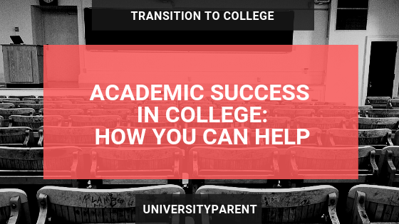 Academic Success in College – How You Can Help