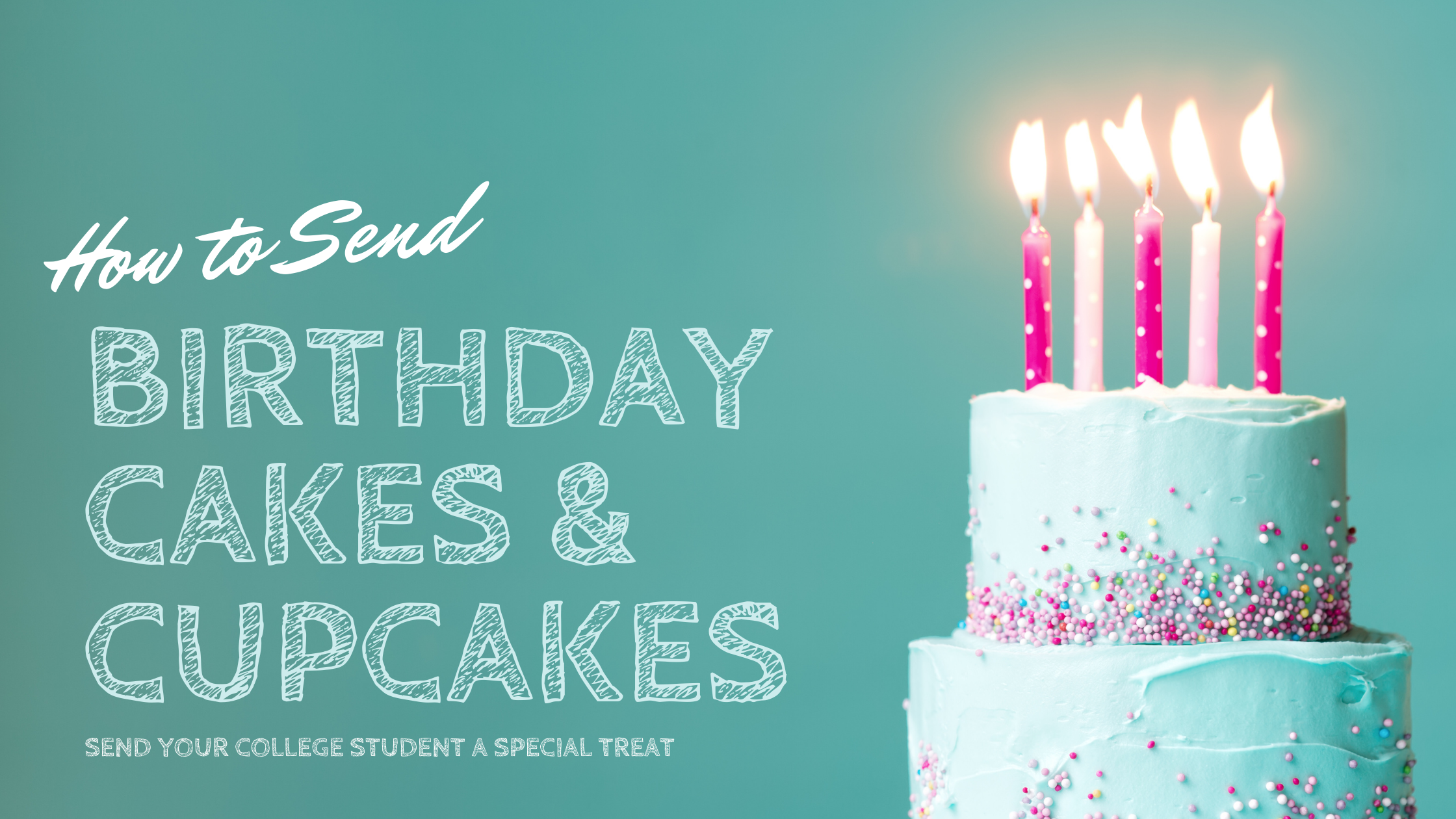 Send Birthday Cake to College Student